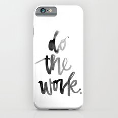 Do the Work Slim Case iPhone 6s