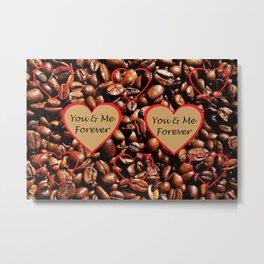 Coffee Love Forever Metal Print