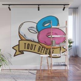 Tout beigne! Wall Mural