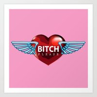 bitch Art Prints featuring BITCH by FabLife