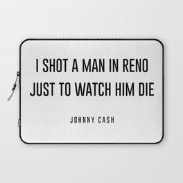 I shot a man in reno Laptop Sleeve