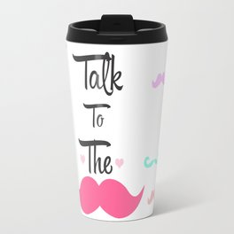 Funny Girly Talk To The Mustache Bright Pink Heart Travel Mug