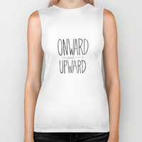 onward Biker Tanks featuring Onward and Upward. by Virginia Kraljevic