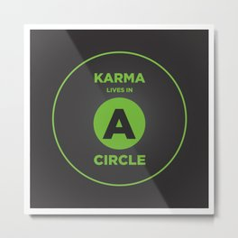 Karma Lives In A Circle Metal Print