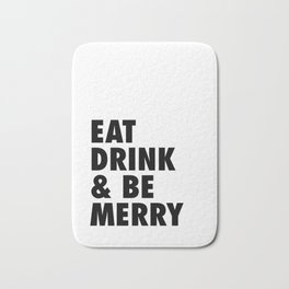 Eat Drink & Be Merry Bath Mat