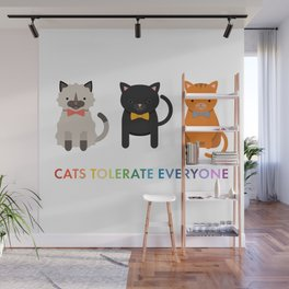 Cats Tolerate Everyone - white Wall Mural
