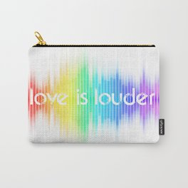love is louder Carry-All Pouch