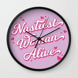 Nastiest Woman Alive Wall Clock