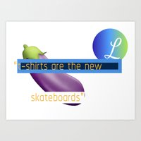 t-shirts are the new skateboards Art Print