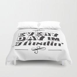 Everyday I'm Hustlin' Duvet Cover