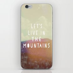 Let's Live In The Mountains  iPhone & iPod Skin