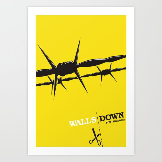 Walls Down for freedom Art Print