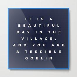 A Terrible Goblin Metal Print