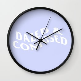dazed & confused Wall Clock