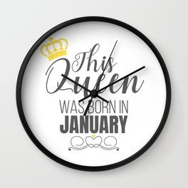 This Queen Was Born In January Birthday Queen Gift Wall Clock