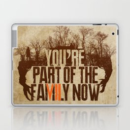You're Part of the Family Now Laptop & iPad Skin