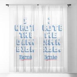 I wrote the damn bill. Bernie Sanders quote! Sheer Curtain