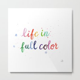 Life in Full Color Metal Print