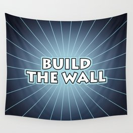 Build The Wall Wall Tapestry