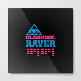 Oldskool raver quote Metal Print