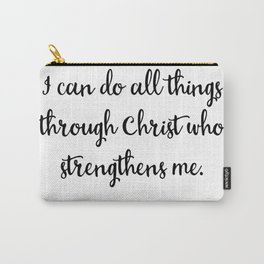 I Can Do All Things Through Christ Who Strengthens Me, Philippians Carry-All Pouch