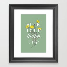 Suck it Up Buttercup Framed Art Print
