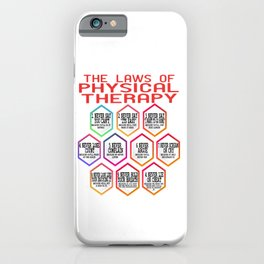 Laws of Physical Therapy. Independence With Therapy. Get up, get better, get here! Be Healthy! iPhone Case