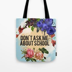 Don't Ask Me About School - Color Tote Bag