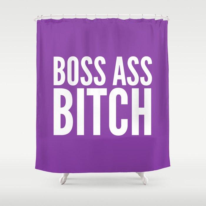 BOSS ASS BITCH Purple Shower Curtain By Creativeangel