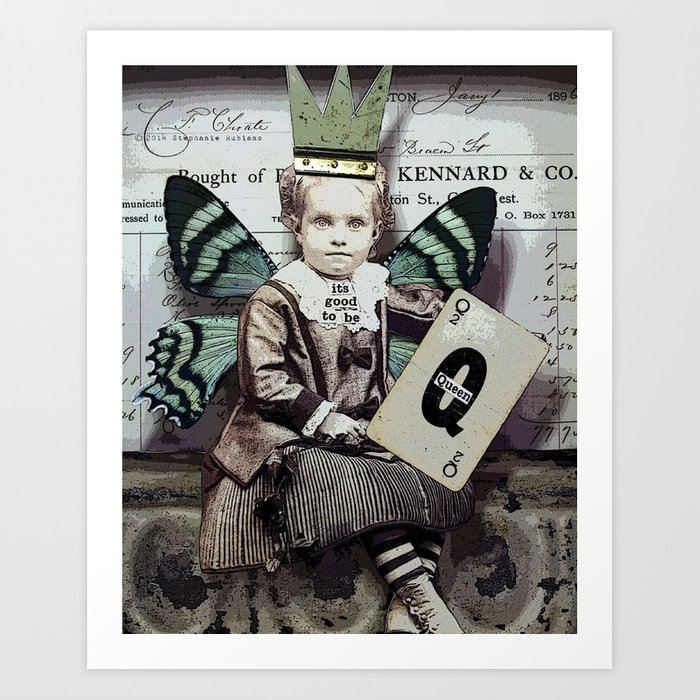 Good To Be Queen Art Print