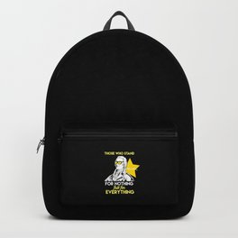 Those Who Stand For Nothing Fall For Everything. - Gift Backpack