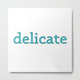 delicate - beautiful soul - this is for the best - 57 Montgomery Ave Metal Print