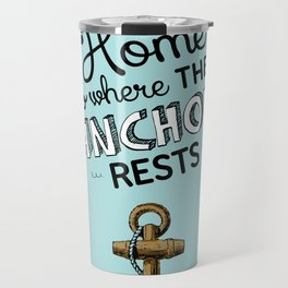 Home is where the anchor rests. (Color) Travel Mug