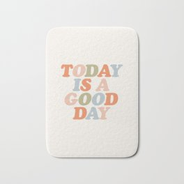 TODAY IS A GOOD DAY peach pink green blue yellow motivational typography inspirational quote decor Bath Mat