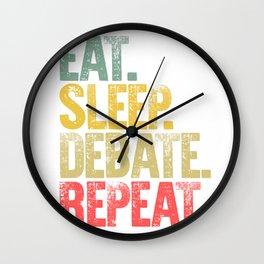 Eat Sleep Repeat Shirt Eat Sleep Debate Repeat Funny Gift Wall Clock