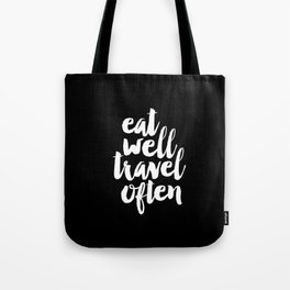 Eat Well Travel Often black and white monochrome typography poster design home decor bedroom wall Tote Bag
