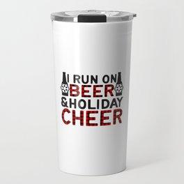 I Run On Beer & Holiday Cheer, Funny, Quote Travel Mug