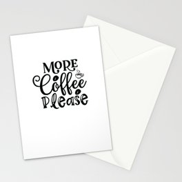 More Coffee Please - Funny coffee humor - Cute typography - Lovely quotes illustration Stationery Cards
