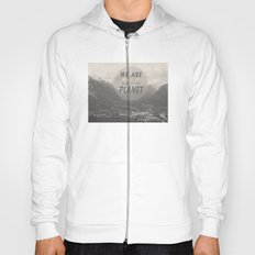 We Are What We Make Of This Planet Hoody