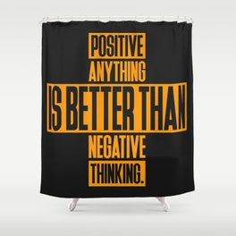 Lab No. 4 Positive Anything Elbert Hubbard Life Inspirational Quotes Shower Curtain