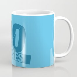 No Excuses - Blue Coffee Mug