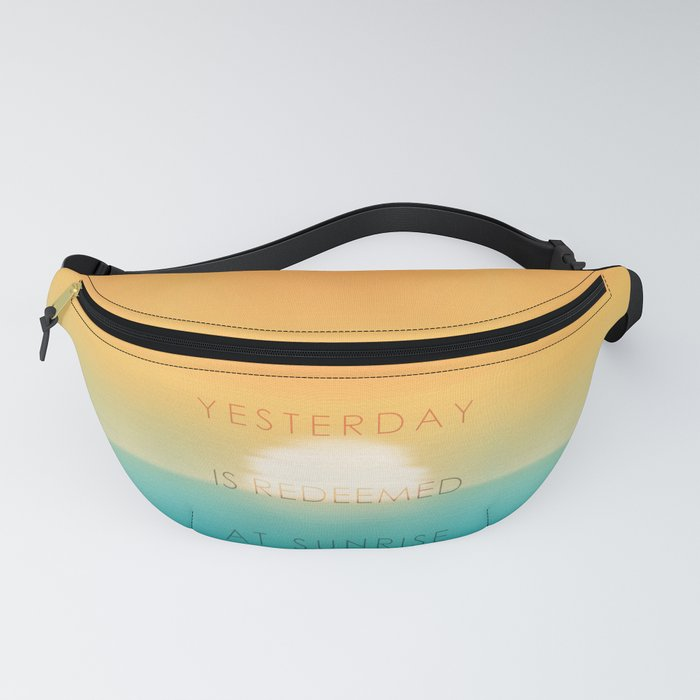 Yesterday is redeemed at sunrise Fanny Pack