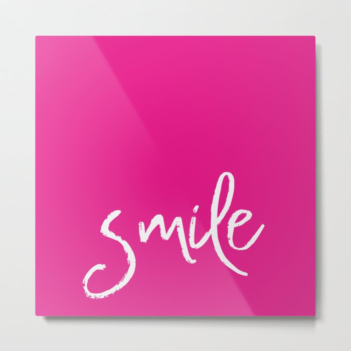 Smile- Funny Typography on simple pink background texture on #society6 Metal Print
