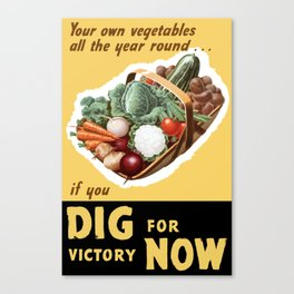 Dig For Victory Now -- WW2 Canvas Print