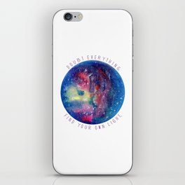 Doubt Everything - Find Your Own Light iPhone Skin