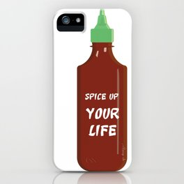 Spice Up Your Life - Sriracha iPhone Case