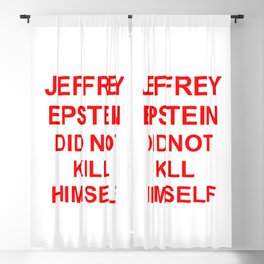 Jeffrey Epstein Did Not Kill Himself Blackout Curtain