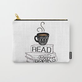 Drink Good Coffee, Read Good Books Carry-All Pouch