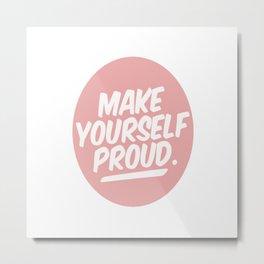 make youreself Metal Print