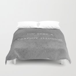 You Were A Perfect Illusion.  Duvet Cover